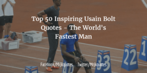 Top 50 Inspiring Usain Bolt Quotes – The World's Fastest Man