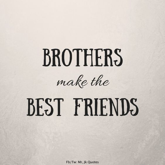 Brother Friend Quotes