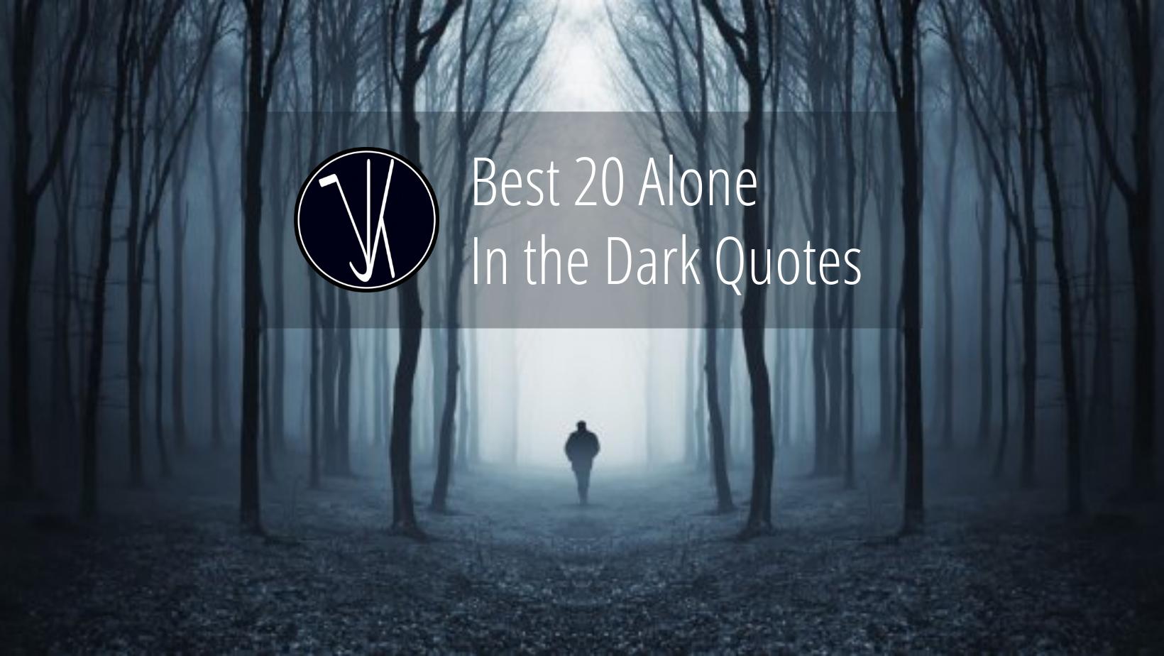 alone in the dark quotes