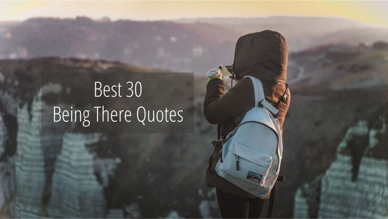 Best 30 Being There Quotes