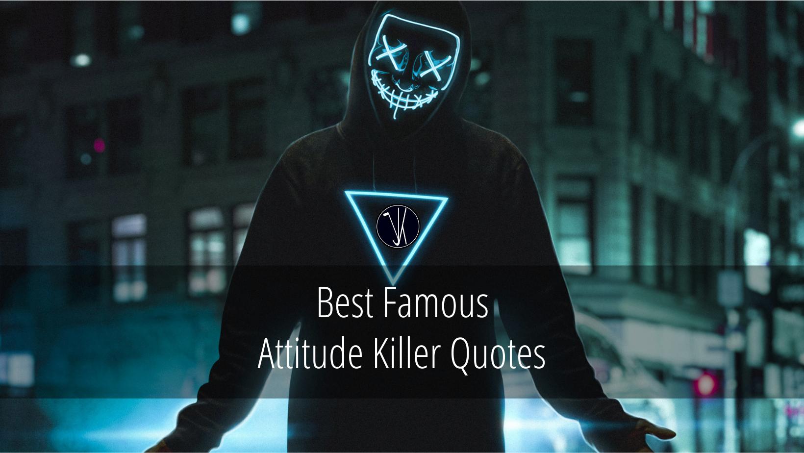 Attitude Killer Quotes