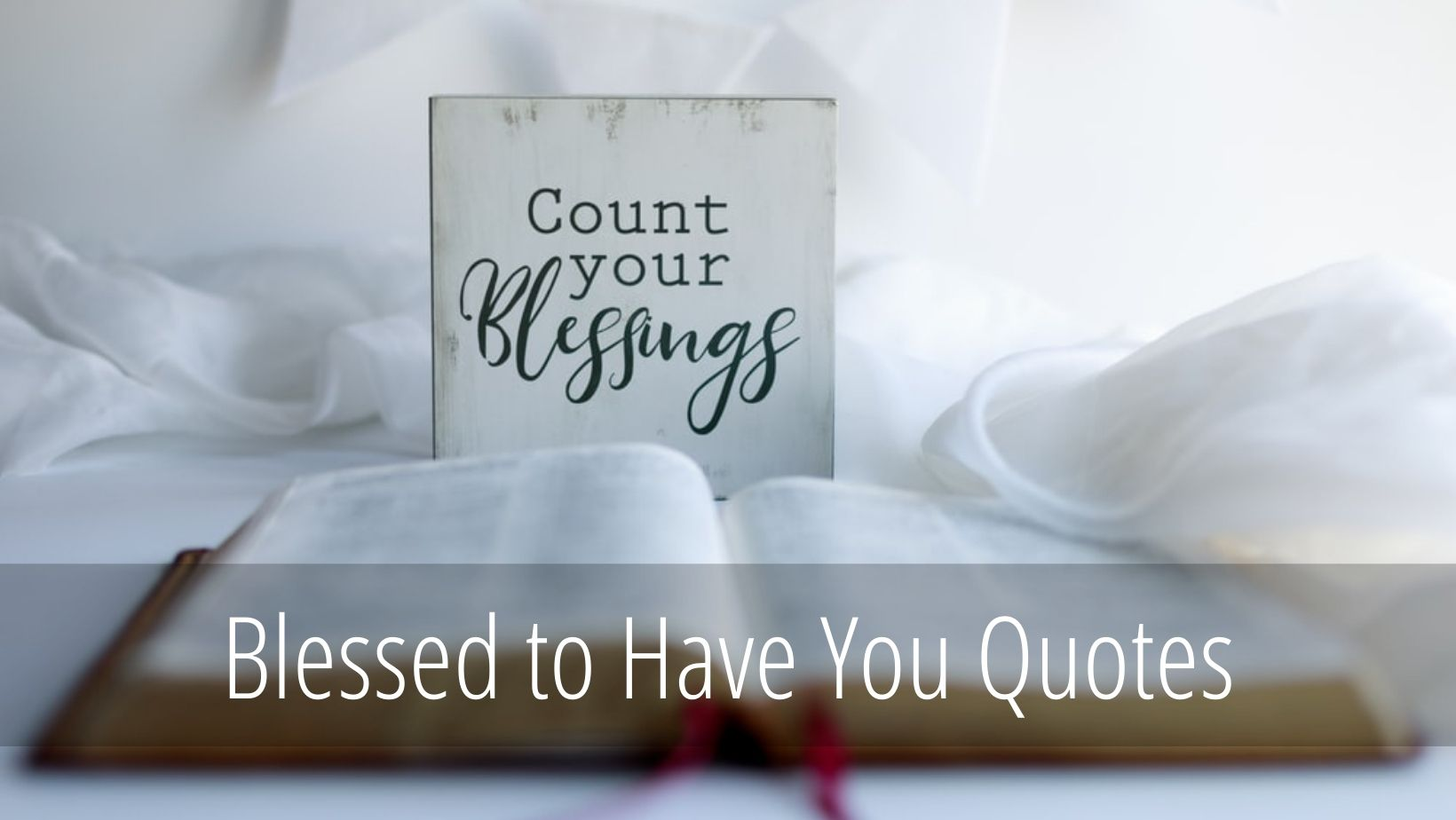 Blessed to Have you Quotes