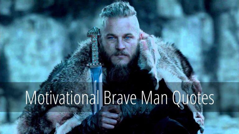 Brave Man Quotes