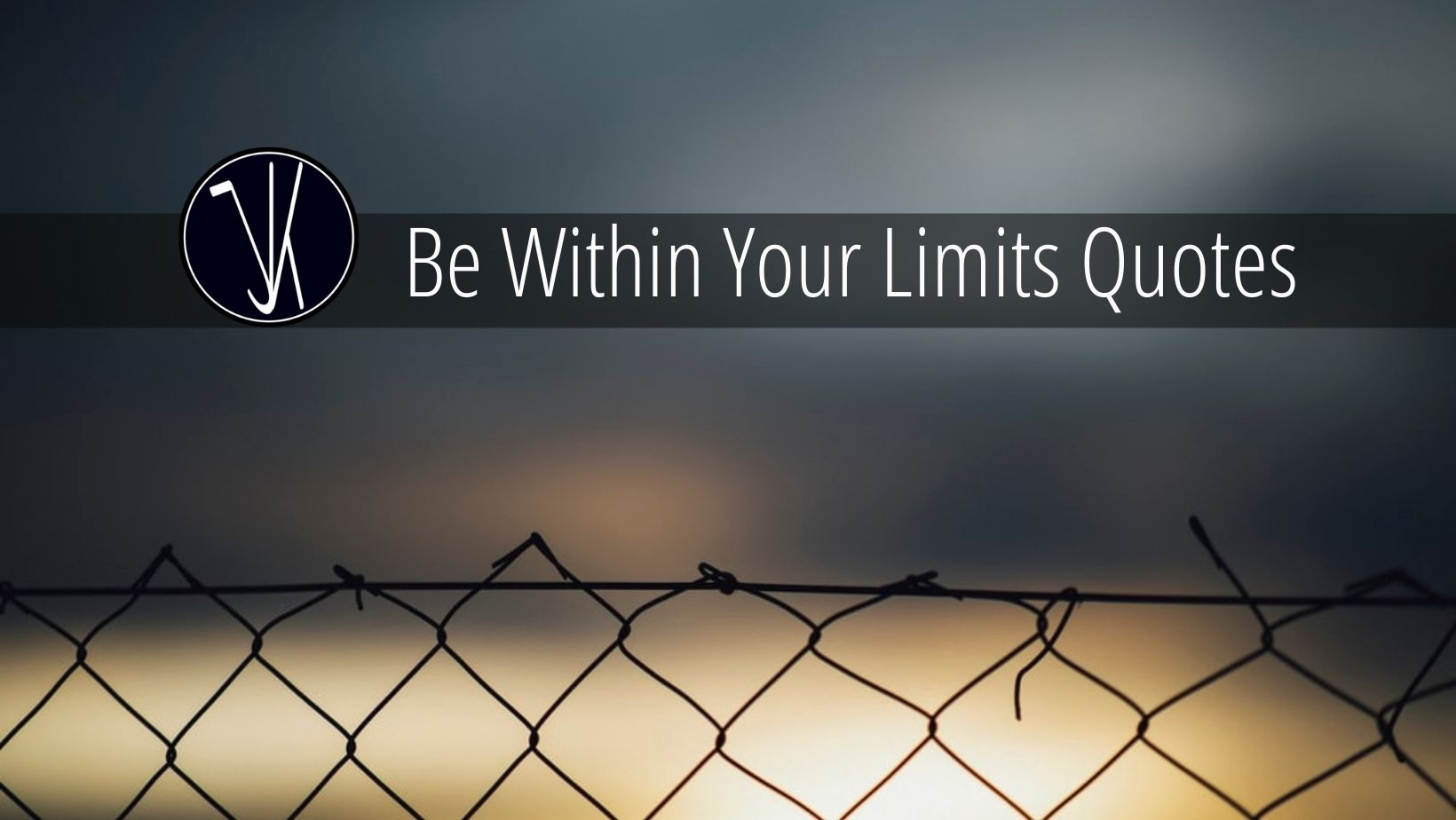Be Within Your Limits Quotes