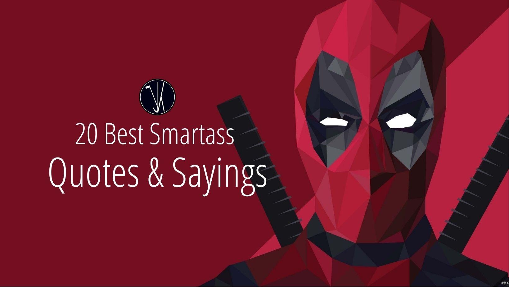 Smartass Quotes